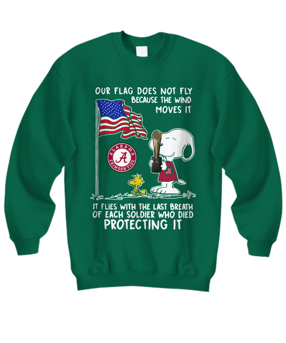 Snoopy Alabama Crimson Tide our flag does not fly because the wind moves it sweatshirt