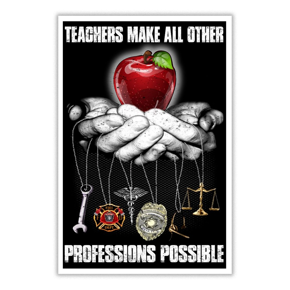 Teachers make all other professions possible small poster