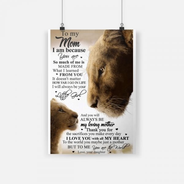 The Lion King to my mom I am because you are so much of me poster
