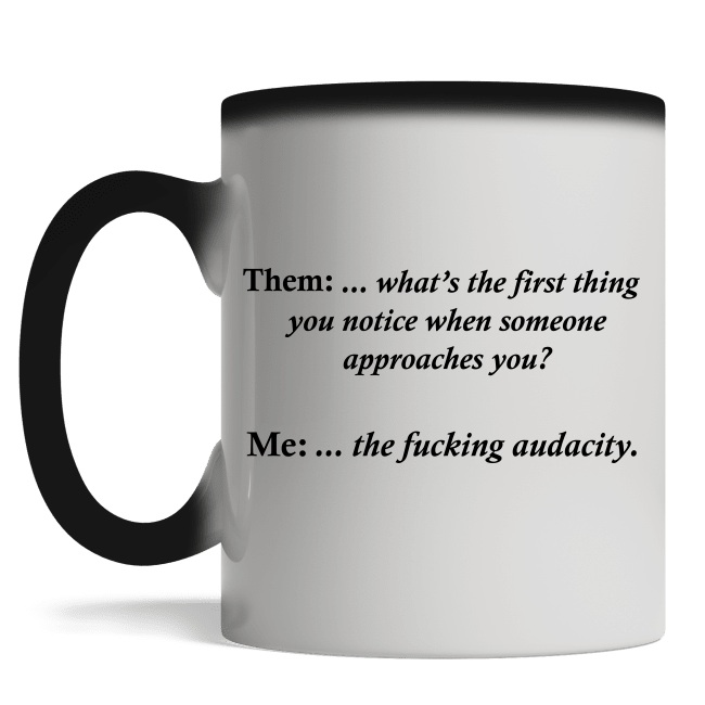 Them what the first thing you notice about someone approaches you magic mug