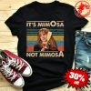 Hermione It's MimOsa Not MimosA vintage shirt