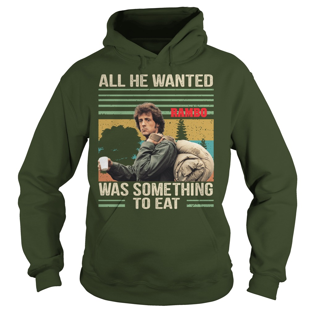 Rambo all he wanted was something to eat vintage hoodie