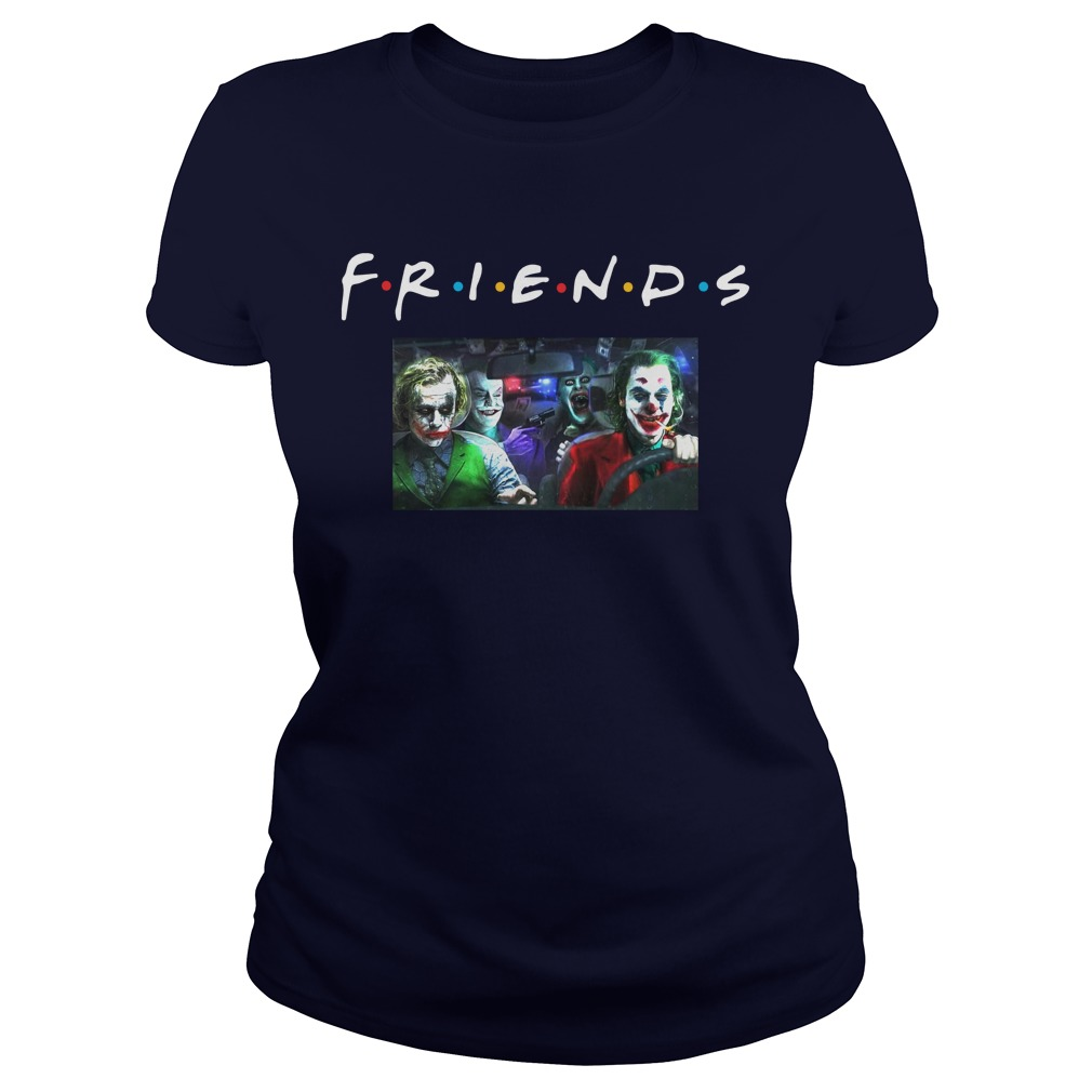 Friends all Joker laughing compilation lady shirt