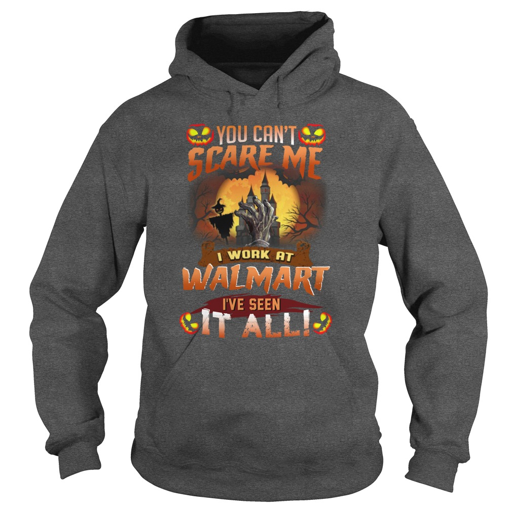 Halloween You Can't Scare Me I work at Walmart hoodie