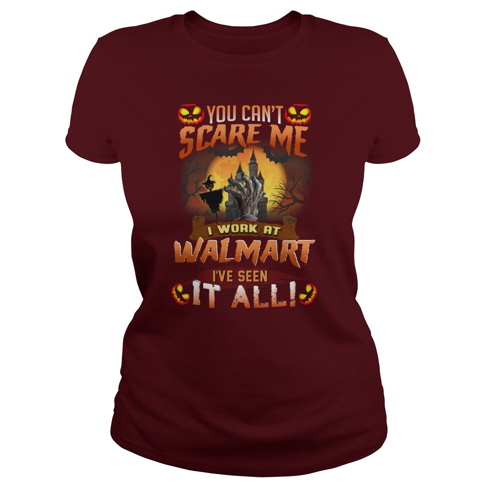 Halloween You Can't Scare Me I work at Walmart lady shirt