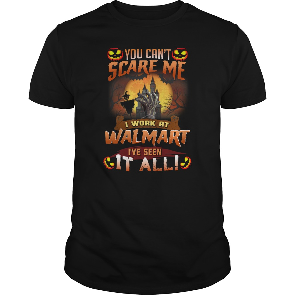 Halloween You Can't Scare Me I work at Walmart shirt