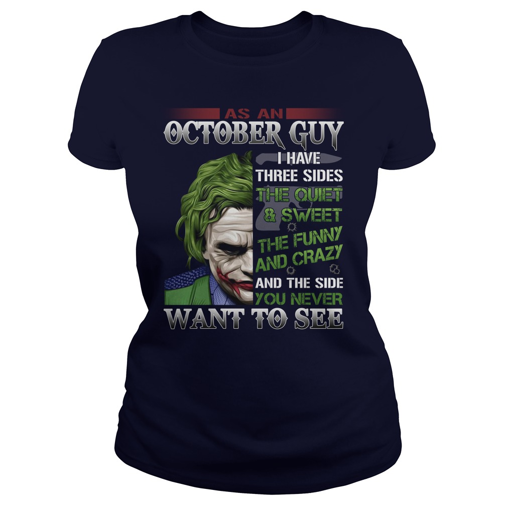 Joker as an October guy I have three sides lady shirt