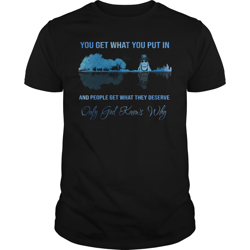 Kid Rock you get what you put Guitar Shirt