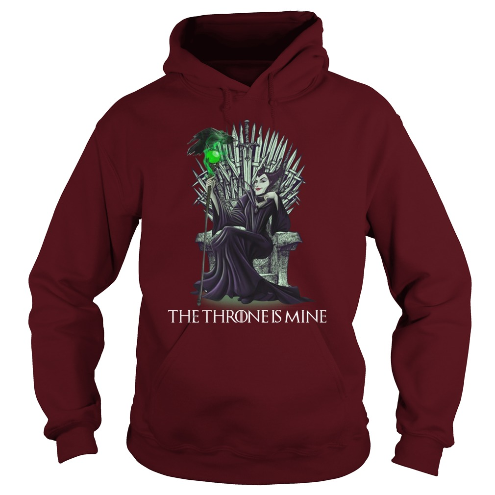 Maleficent the thrones is mine Game Of Thrones hoodie