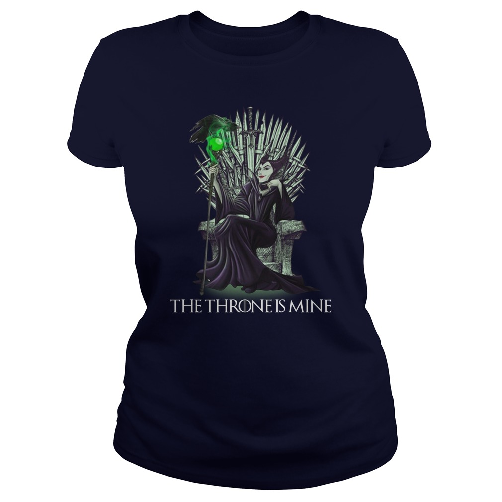Maleficent the thrones is mine Game Of Thrones lady shirt