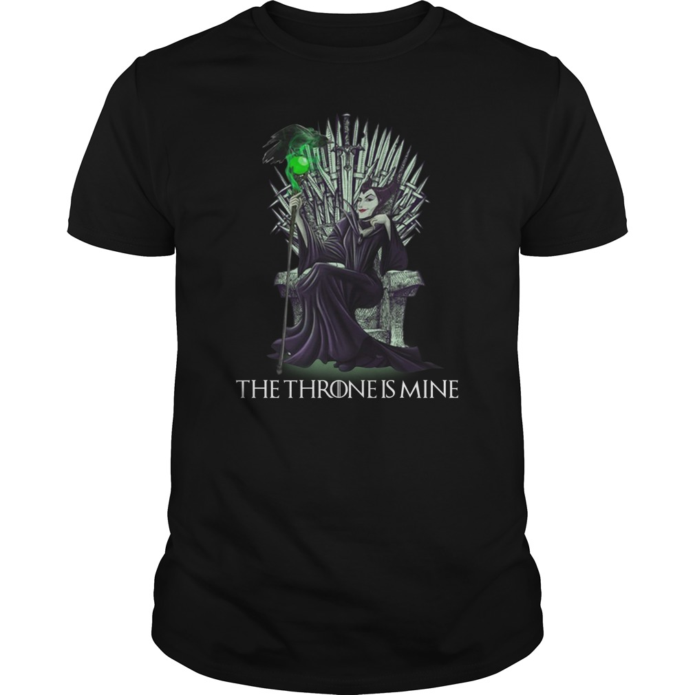 Maleficent the thrones is mine Game Of Thrones shirt