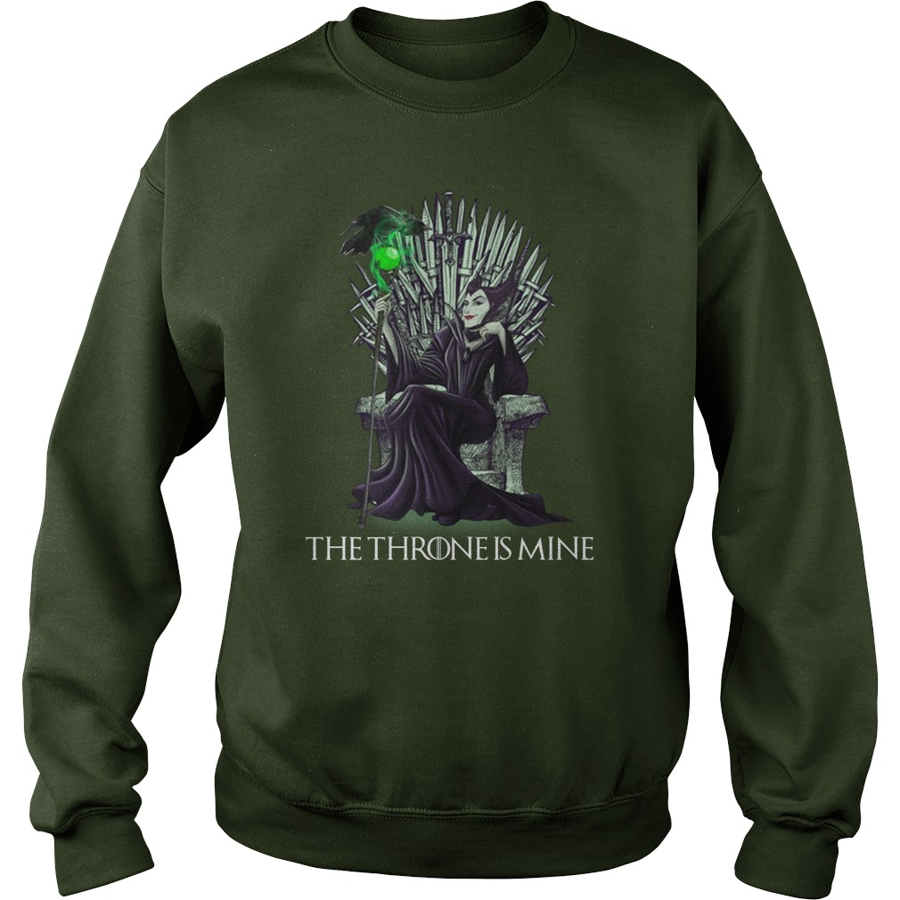 Maleficent the thrones is mine Game Of Thrones sweatshirt