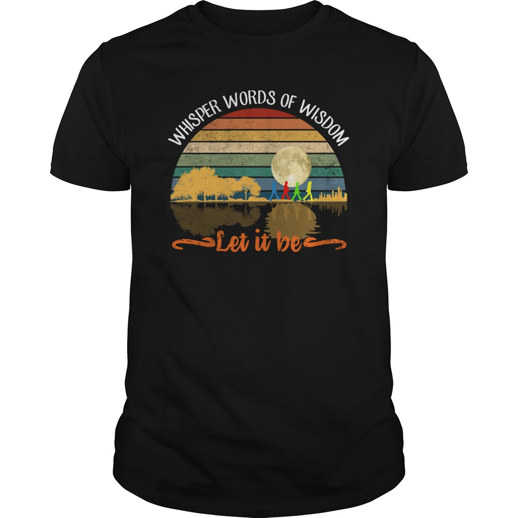 Whisper Words Of Wisdom Let It Be The Beatles Vintage Shirt
