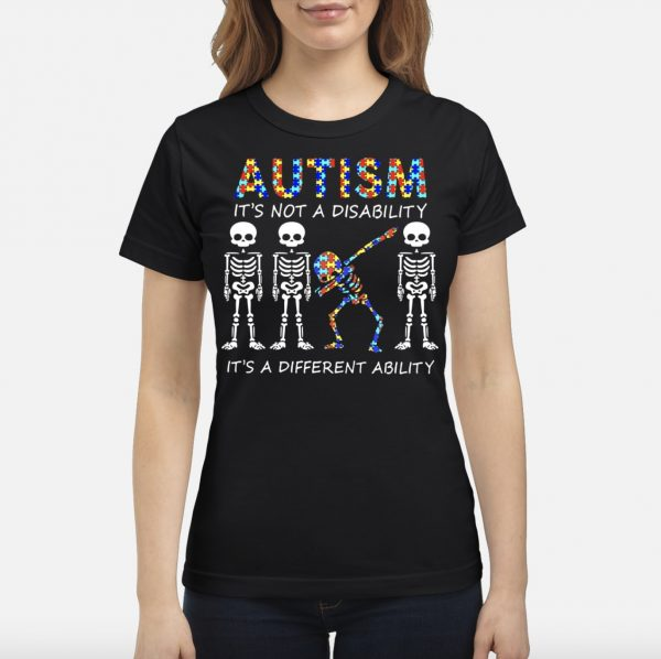 Autism it's not a disability it's a different ability skeletons shirt