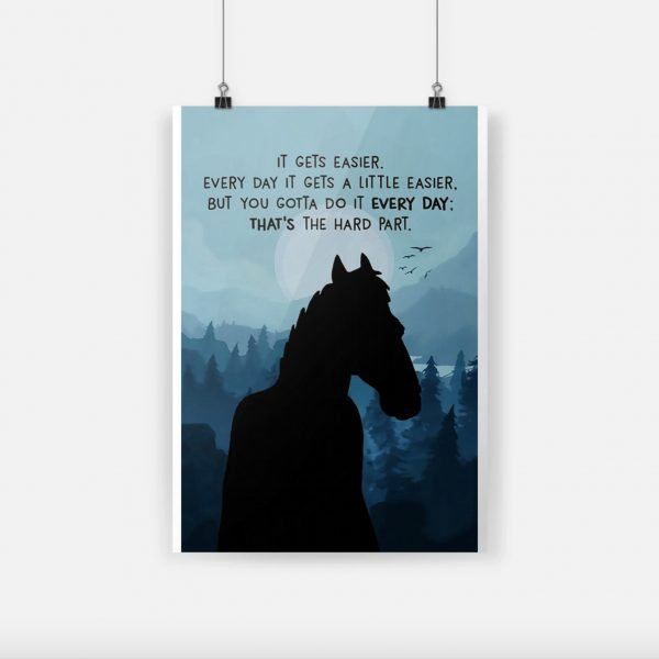 BoJack Horseman it gets easier everyday it gets a little easier poster