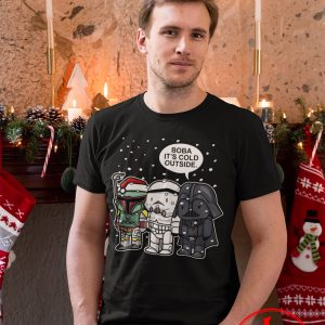Boba, It's Cold Outside Star Wars Christmas Shirt