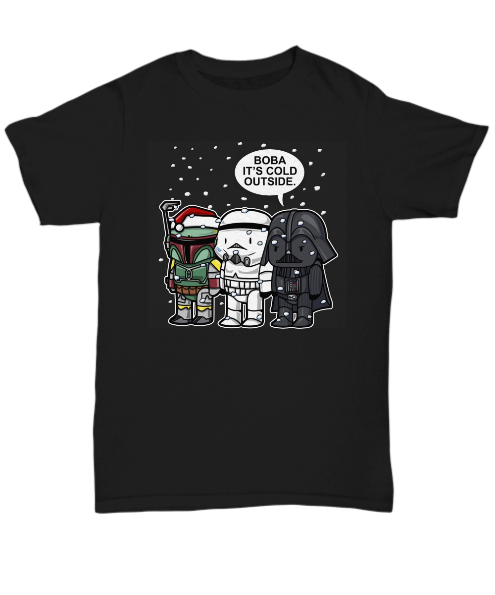 Boba, It's Cold Outside Star Wars Christmas Unisex Shirt