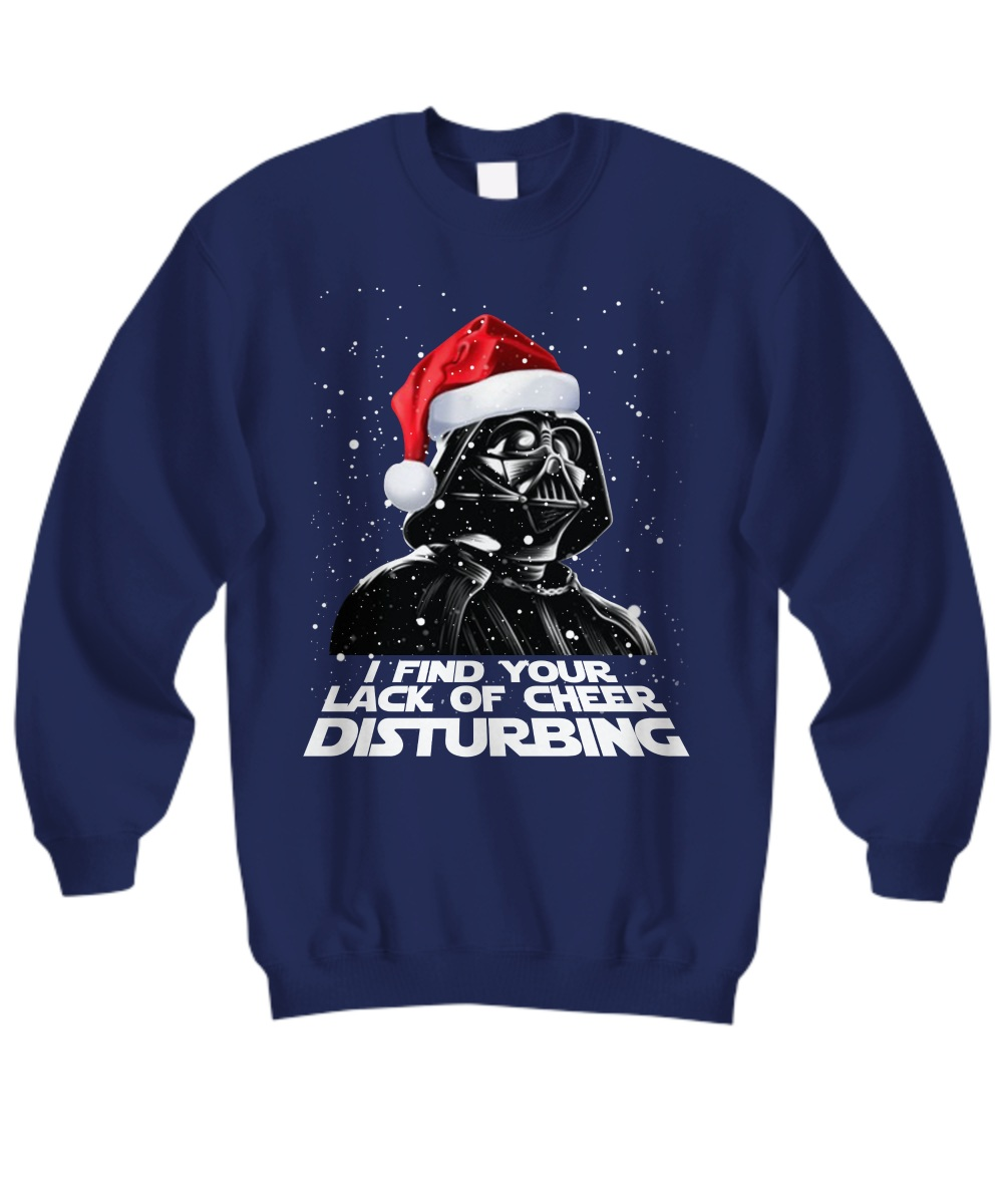 Darth Vader find your lack of cheer disturbing Christmas sweatshirt