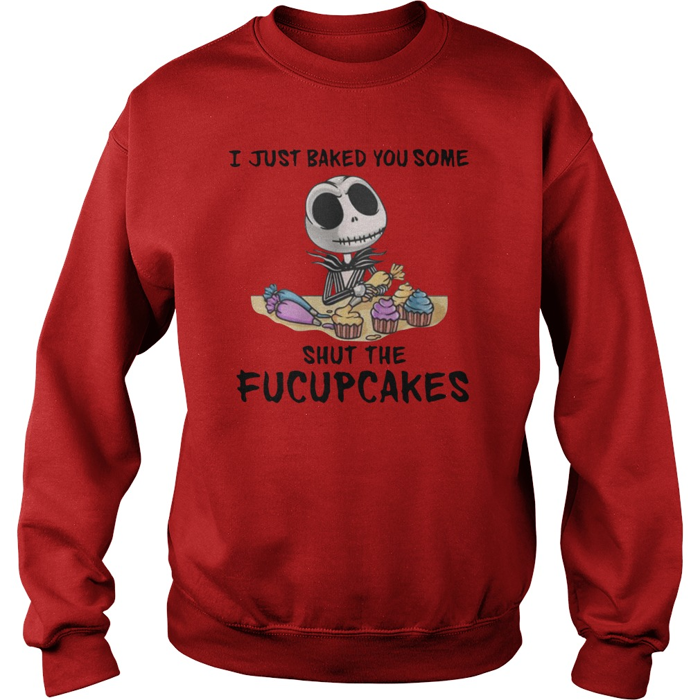 I just baked you some shut the fucupcakes Nightmare Before Christmas hoodie