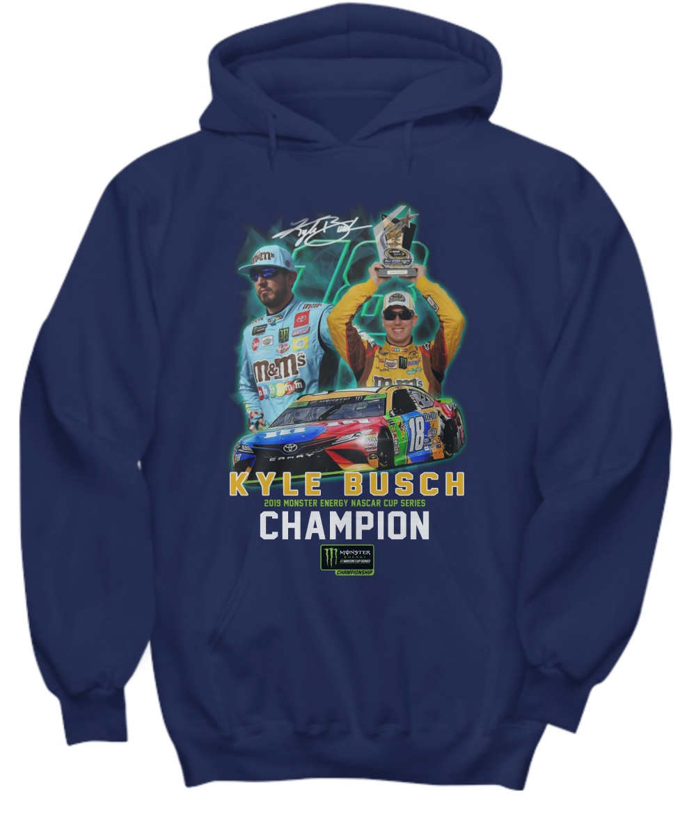 Kyle Busch Champion 2019 monster energy hoodie