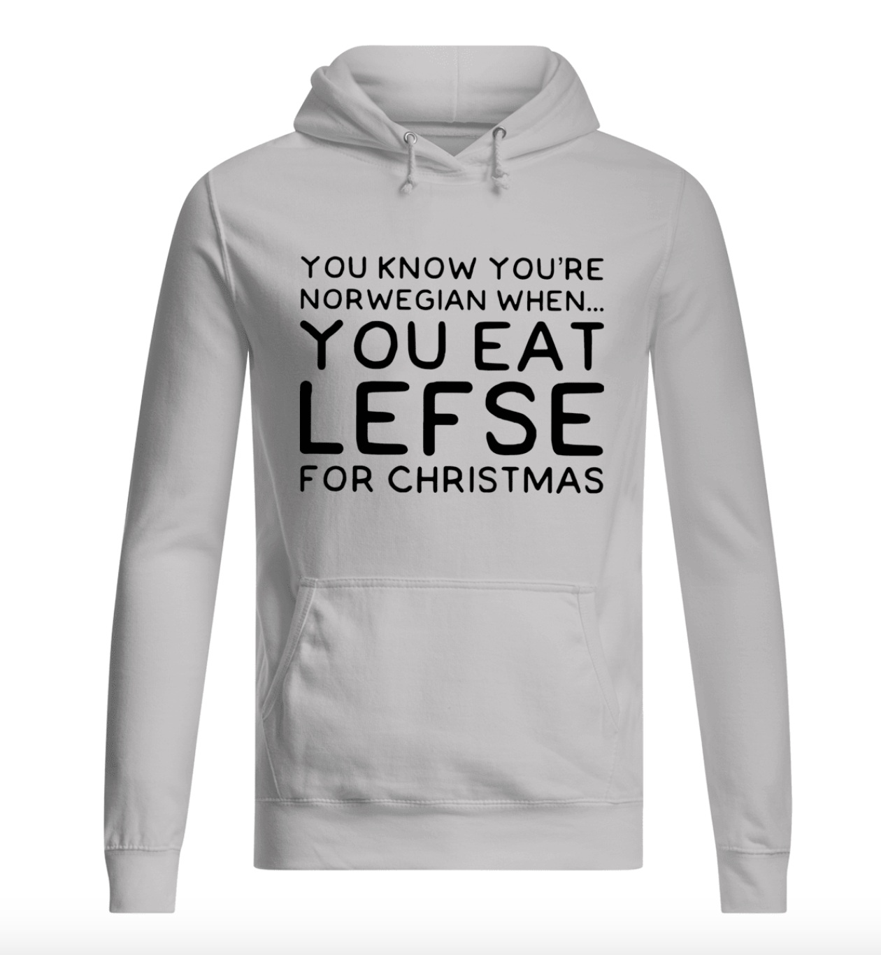 You know you're Norwegian when you eat lefse for Christmas hoodie