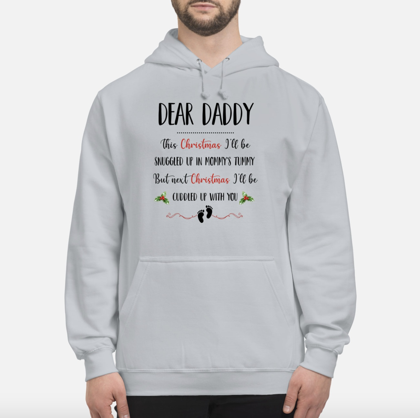 Dear daddy this christmas I'll be snuggled up in mommy's tummy hoodie