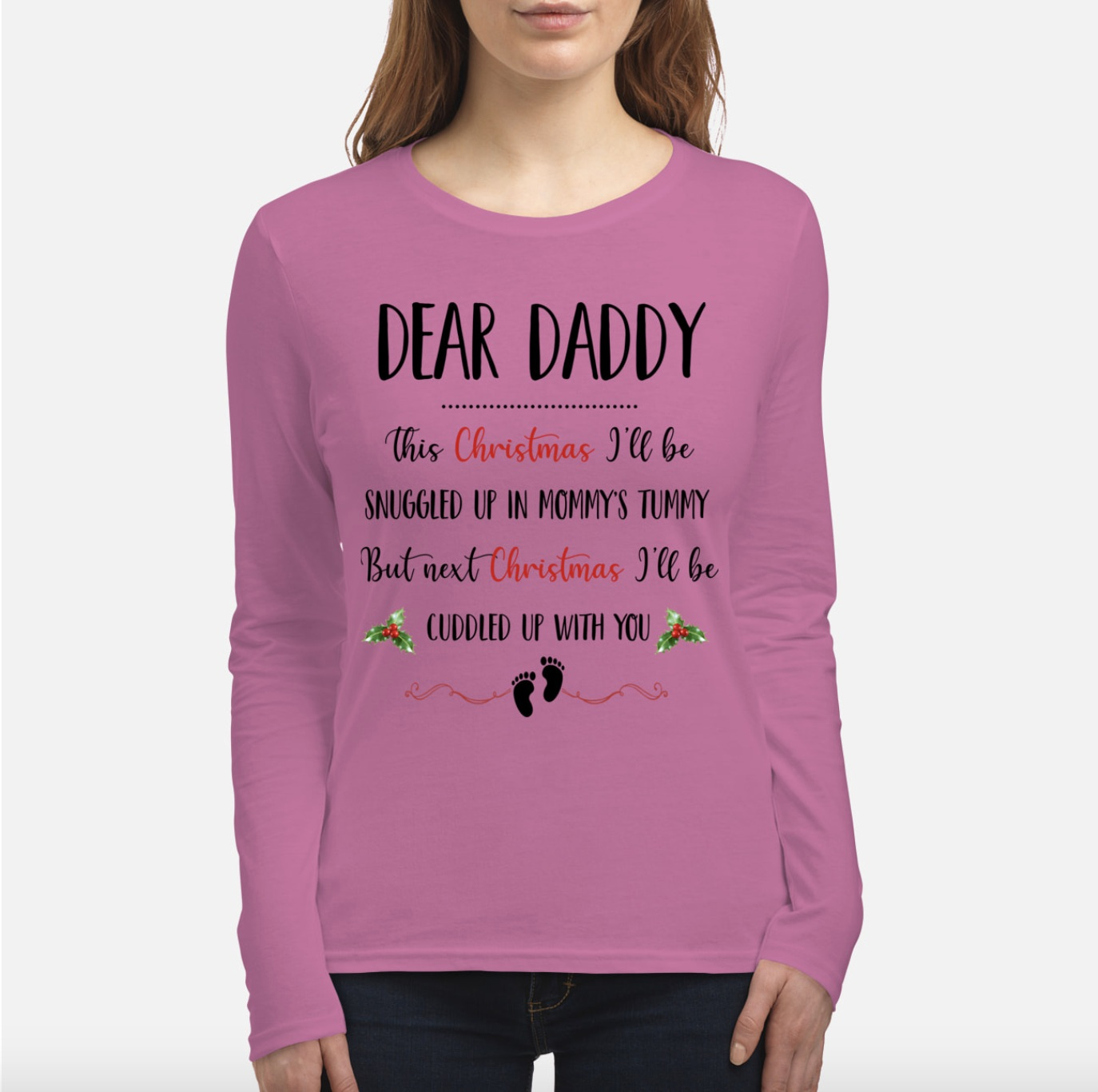 Dear daddy this christmas I'll be snuggled up in mommy's tummy long sleeve