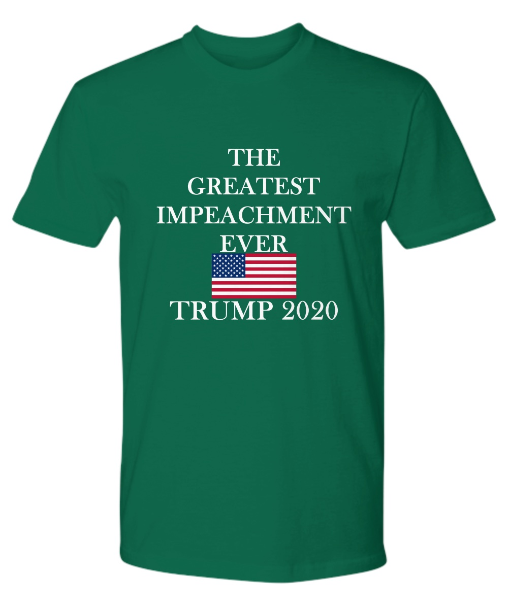 The greatest impeachment ever Trump 2020 premium shirt