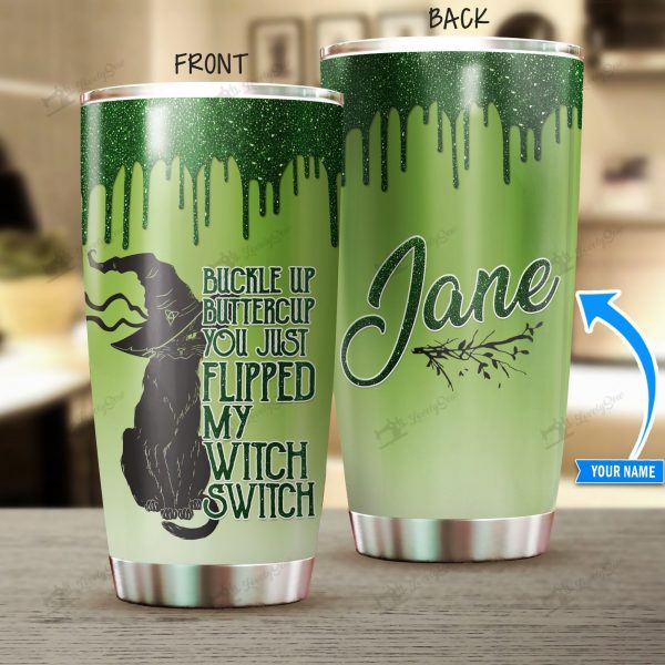 Custom Name Black Cat You just flipped my witch switch Tumbler Cup