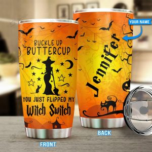 Personalized Witch Switch Buckle Up Buttercup Tumbler Cup