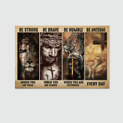 Be Strong Be Brave Be Humble Jesus Poster