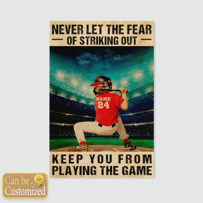 Never let the fear of striking out Custom Poster