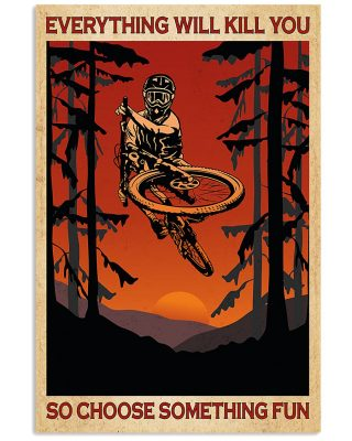 Everything will kill you BMX bicyle motorcross poster