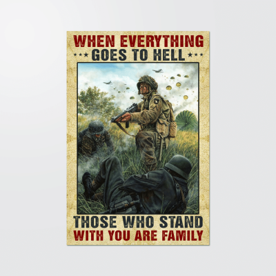 WHEN EVERYTHING GOES TO HELL family is those who stand with you poster