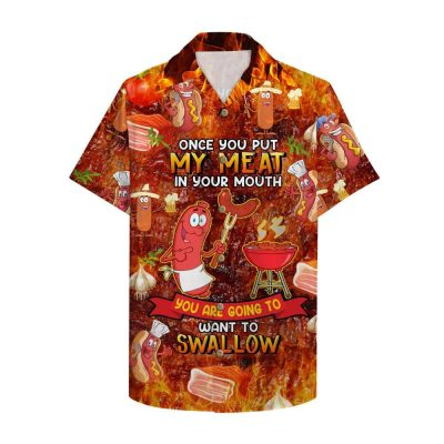 Bbq Once You Put My Meat In Your Mouth Hawaiian Shirt Special